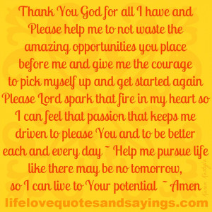 Thank You God For All I Have ..