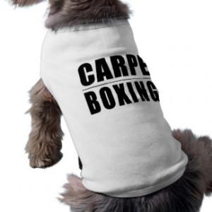 Funny Boxers Quotes Jokes : Carpe Boxing Doggie Tee Shirt