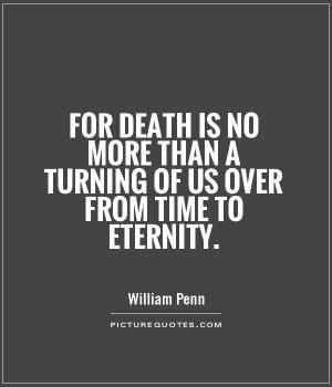Death Quotes Time Quotes Eternity Quotes William Penn Quotes