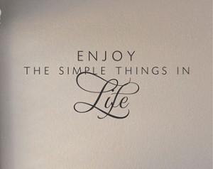 Slap-Art™ Enjoy The Simple Things in Life Vinyl Wall Art Decal ...