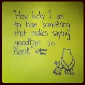 ... have something that makes saying goodbye so hard.