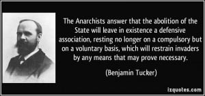 The Anarchists answer that the abolition of the State will leave in ...
