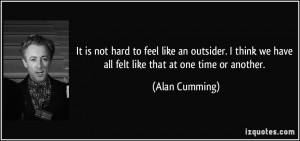 It is not hard to feel like an outsider. I think we have all felt like ...