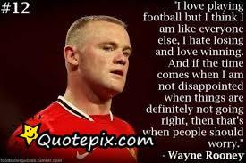 Wayne Rooney Quotes Wayne rooney quotes wayne