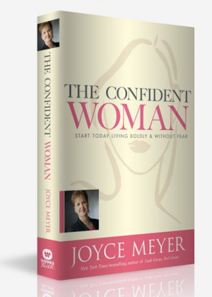 The Confident Woman by Joyce Meyer. Such a wonderful writer. She is ...