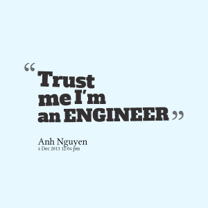 Quotes Picture: trust me i'm an engineer
