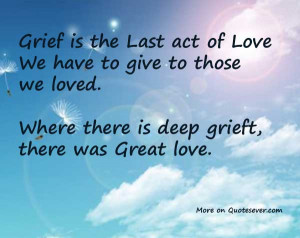 Grief is the Greatest act of Love