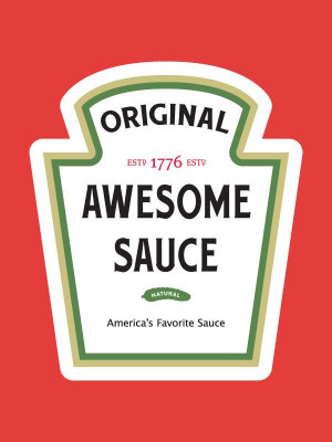 Awesome Sauce Poster by Andrew Martis | HOLSTEE #awesomesauce ...