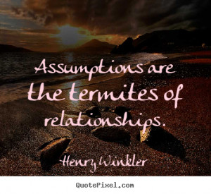 Make poster quotes about inspirational - Assumptions are the termites ...