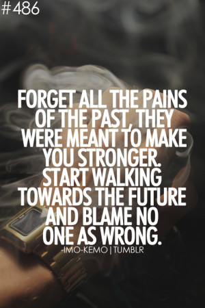 ... Quotes Tumblr , Quotes About The Future , Quotes About The Past And