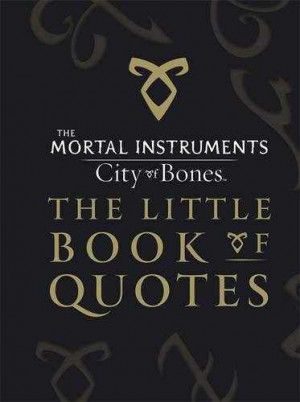 ... INSTRUMENTS: CITY OF BONES - LITTLE BOOK OF QUOTES cover revealed
