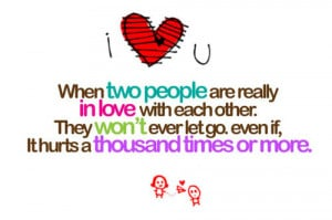 When two people are really in love with each other. They won't ever ...