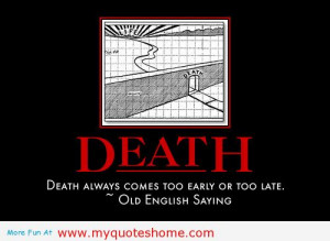Death Quotes For Loved Ones Sympathy Death always comes too early
