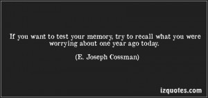 If You Want To Test Your Memory, Try To Recall What You Were Worring ...