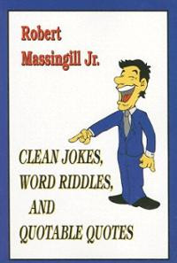 Clean Jokes, Word Riddles, and Quotable Quotes (Paperback) ~ Rob ...