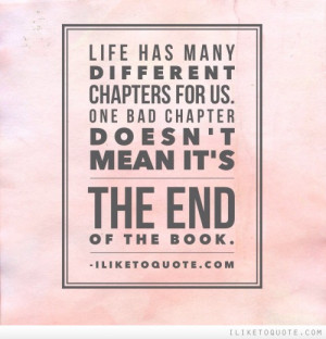 ... chapters for us. One bad chapter doesn't mean it's the end of the book