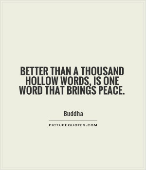 ... thousand hollow words, is one word that brings peace. Picture Quote #1