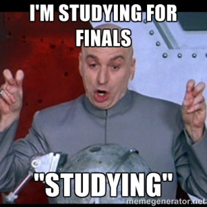 dr. evil quote - I'm studying for finals