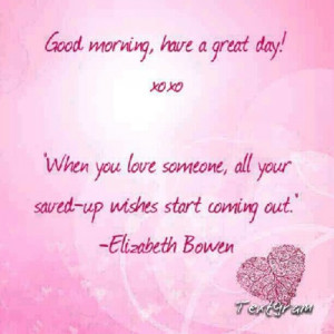 Good morning, have a great day!xoxo