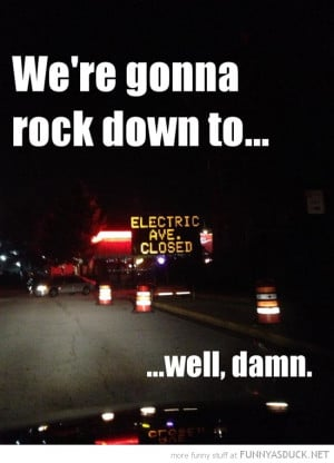 road sign rock down to electric avenue closed damn funny pics pictures ...