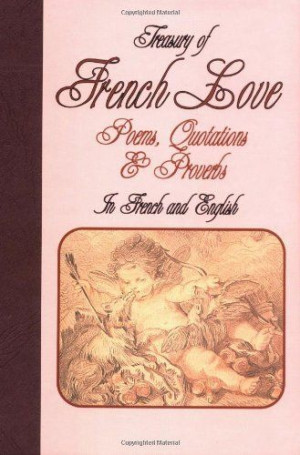 Treasury of French Love: Poems, Quotations & Proverbs : In French and ...