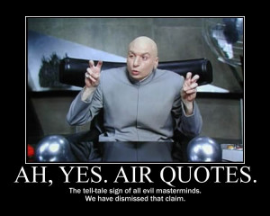 Dr. Evil Air Quotes -Image #594,193