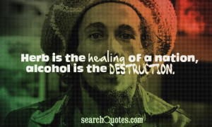 ... is the destruction 316 up 72 down bob marley quotes drugs quotes