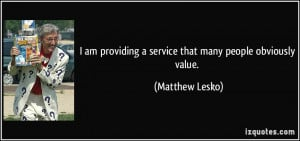 quote-i-am-providing-a-service-that-many-people-obviously-value ...