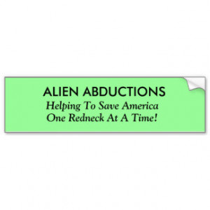 ALIEN ABDUCTIONS, Helping To Save America, One ... Car Bumper Sticker