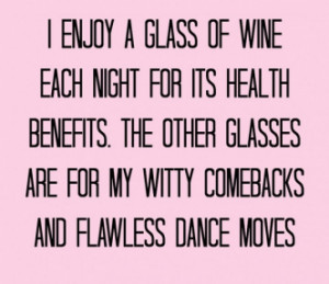 ... of wine check out this humorous quote for all of the wine drinkers