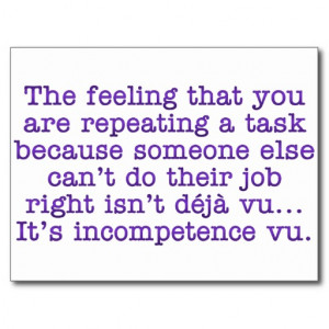 Repeating Yourself for Incompetent :Coworkers Postcard