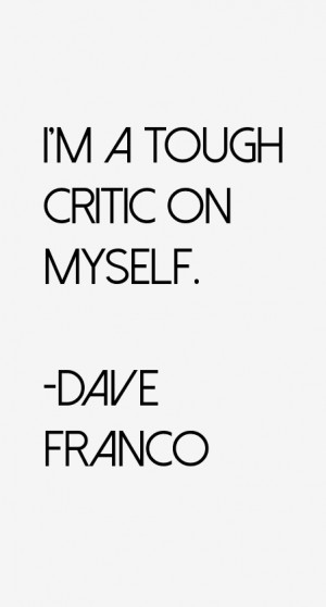 Dave Franco Quotes amp Sayings