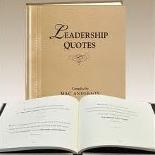 ... great quotes that can be found in Leadership Quotes by Mac Anderson