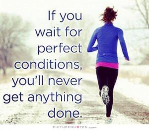 Waiting Quotes Procrastination Quotes Just Do It Quotes Start Quotes