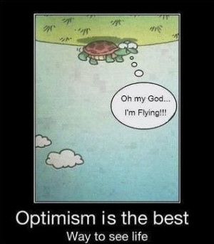 believe I can fly :) Optimism :)