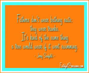 When I'm looking for happy Father's Day quotes, I love to check ...