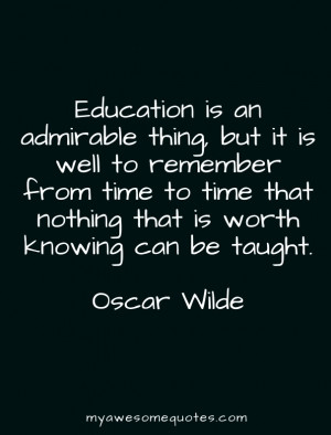 Education is an admirable thing, but it is well to remember from time ...
