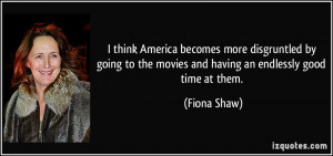 Having A Good Time Quotes More fiona shaw quotes