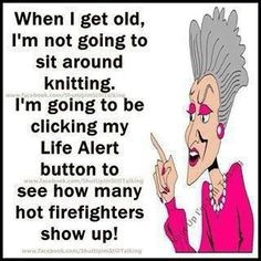 funny funny female firefighters quotes growing older cleaning funny ...