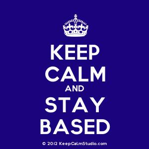 Keep Calm and Stay Based' design on t-shirt, poster, mug and many ...