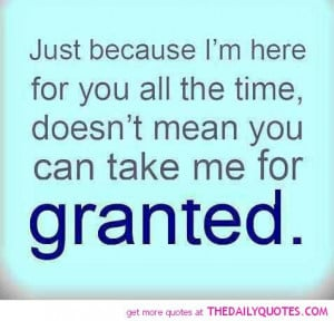 dont-take-me-for-granted-quote-pic-life-quotes-sayings-pictures.jpg