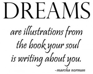 Quotes about dreams remind us that our waking life isn't our only life