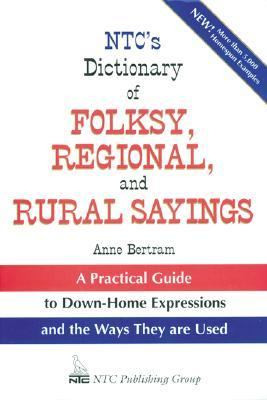 ... / General / NTC's Dictionary of Folksy, Regional, and Rural Sayings