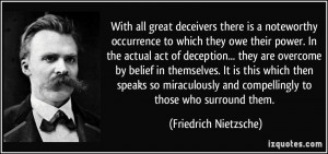 With all great deceivers there is a noteworthy occurrence to which ...