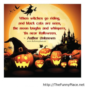 ... Cats Are Seen, The Moon Laughs And Whisperes,' Tis Near Halloween