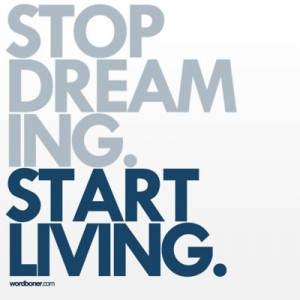 blue, quote, start living, stop dreaming