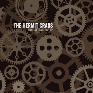 The Hermit Crabs - Time Relentless ep (Matinee Recordings)