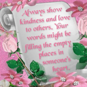 Convey Kindness, it makes you feel good and it certainly makes others ...