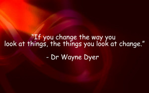 Change the Way You Look At Things - Motivational Quote