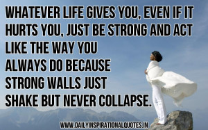 ... Strong Walls Just Shake But Never Collapse - Inspirational Quote